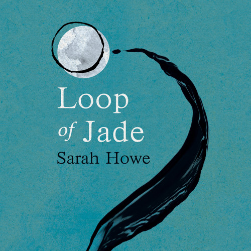 Loop of Jade read by Sarah Howe