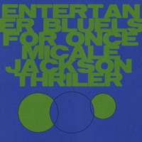Cover mp3 Entertaners Bluels for Once Micale Jackson Thriler