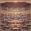 Miami Horror - Holidays ( Random Lyrics Remix )