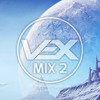 VEX EDM Mix #2 - Drum & Bass, Dubstep, Glitch Hop, House