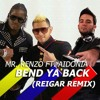 Mr. Renzo Ft. Aidonia - Bend Ya Back(Reigar Official Remix)