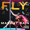 FLY- Make It Rain (Clean)