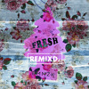 Fresh (Clipse Grindin Mashup)