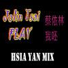 Hsia Yan Mix - Jolin Tsai - PLAY