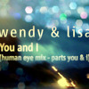 Wendy & Lisa - You And I - Human Eye Mix
