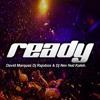David Marquez Dj Rajobos & Dj nev feat kaleh - Ready