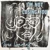 I'm Not Losing You - Tara Lanning