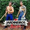 Jardineiro Do Amor - Caio e Calefe