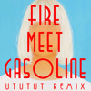 Sia - Fire Meet Gasoline (UTUTUT Remix)