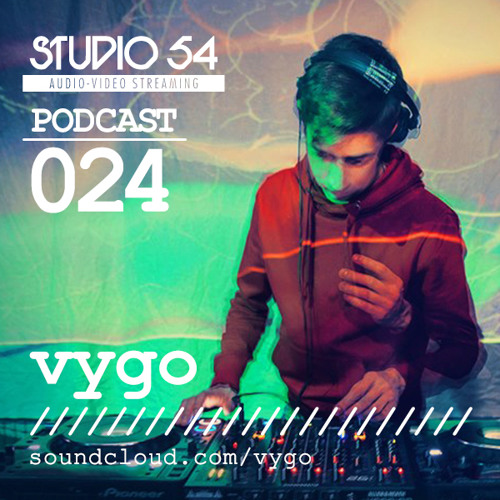 Studio 54 Podcast 024 - Vygo ( may 2015 )