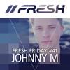 FRESH FRIDAY #41 mit Johnny M