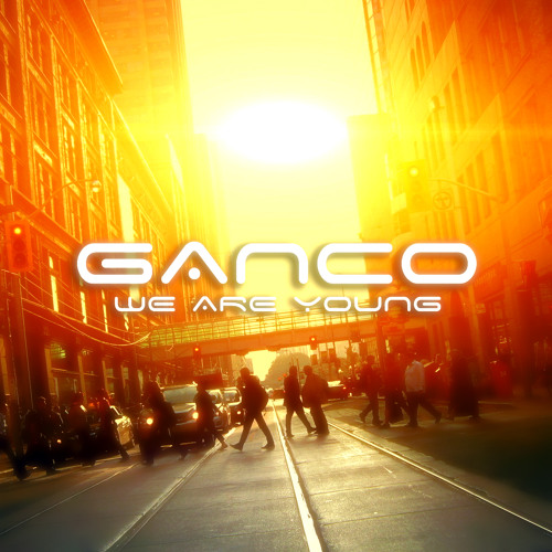 Ganco -  We Are Young
