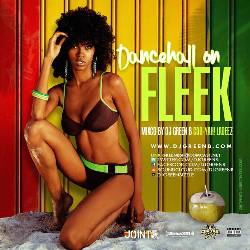 #DANCEHALL ON FLEEK MIXCD 2015 ((RAW)) DJ GREEN B