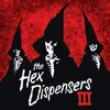 The Hex Dispensers-I Hope the Sun Explodes Today