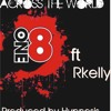 One8 Ft R - Kelly - Hands Across The World - Produced by Hypnosis