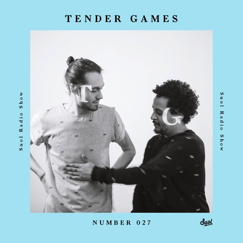 Suol Radio Show 027 - Tender Games