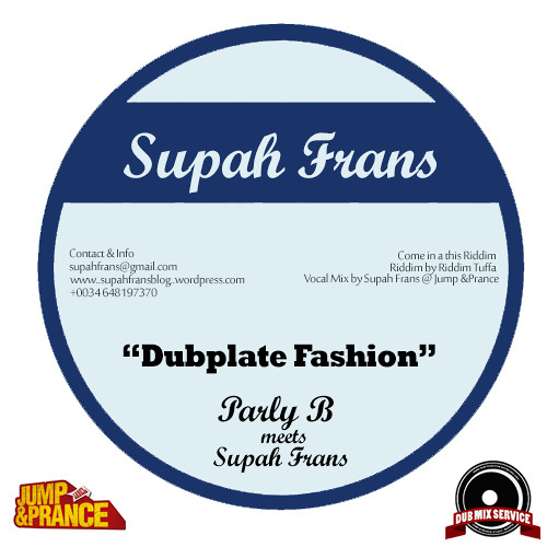 Supah Frans meets Parly B - Dubplate Fashion - Come In A This Riddim