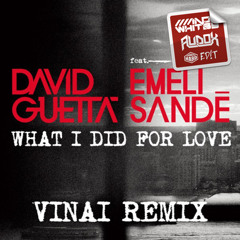 David Guetta Feat Emeli Sande - What I Did For Love (Whitby & Audox HARD ED!T)