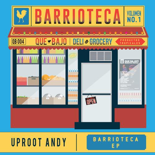 QB004 - Uproot Andy - Barrioteca EP
