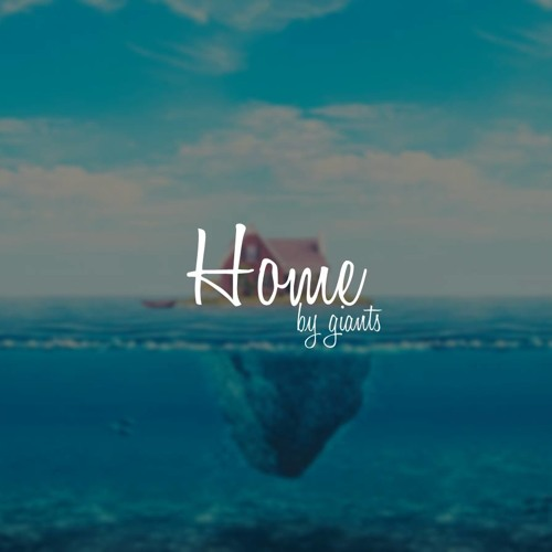 GIANTS - Home (Original Mix)