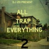 All Trap Everything 2