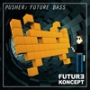 Pusher: Future Bass -DOWNLOAD FREE SAMPLES!
