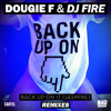 Dougie F & DJ Fire - Back Up On It (Vices Remix)