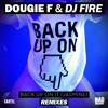 Dougie F & DJ Fire - Back Up On It (eSenTRIK Remix)
