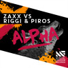 ZAXX vs Riggi & Piros - Alpha  [OUT NOW]