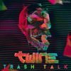 Trash Talk [FREE DOWNLOAD]