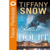 New Book Release - Shadow Of A Doubt by Tiffany Snow