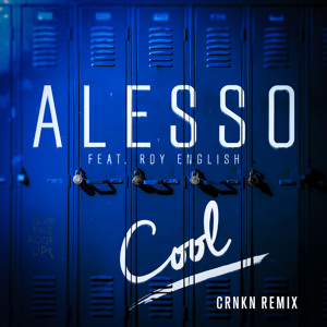 Alesso feat. Roy English - Cool (CRNKN Remix)