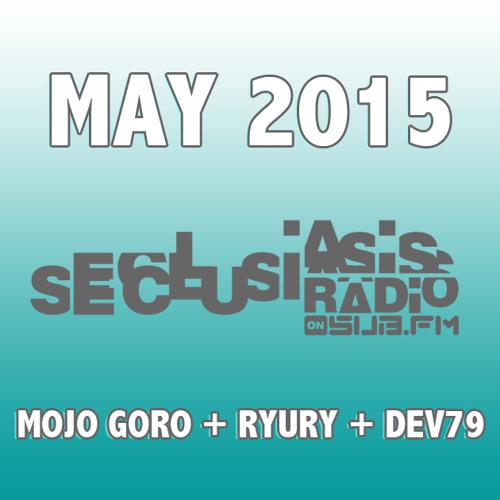 Mojo Goro, Ryury, Dev79 - Seclusiasis Radio May 2015