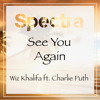 Wiz Khalifa Ft. Charlie Puth- See You Again (Spectra Remix)