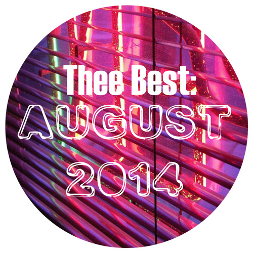 THEE BEST: August '14