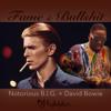 Fame & Bullshit (Notorious B.I.G. X David Bowie)