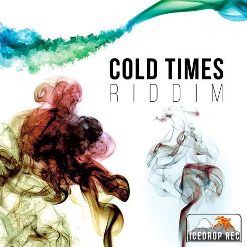 Cold Times Riddim (Ice Drop Rec) #Reggae