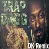 Trap Dogg - D O Double G [Dk Trap Remix]