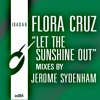 Flora Cruz - Let the Sunshine Out (Jerome Sydenham's Vocal Dub)