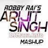 Arijit Singh - Amaixing Mashup - DJ Robby Rai