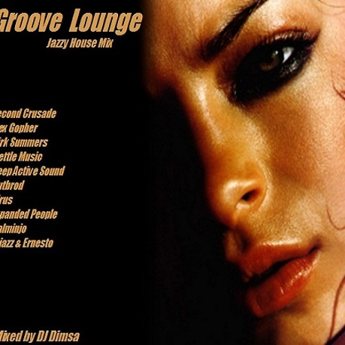 Groove lounge jazzy house mix by dj dimsa listen to music for Jazzy house music