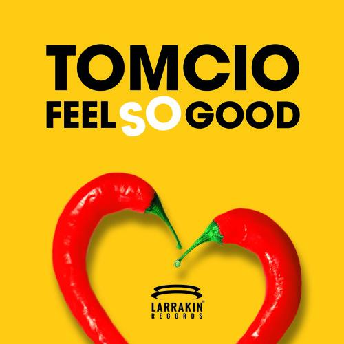 Tomcio - Feel So Good