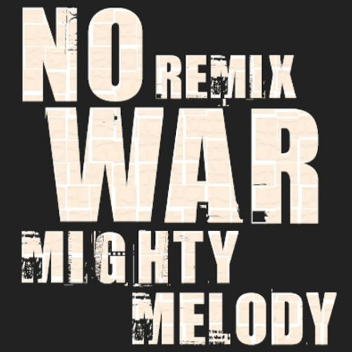 Lady N - No War (Mighty Melody RMX)- Free 320