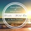 Drake - Hold On, Were Going Home (Kevin Lywait & Debajit Bania Remix ft. Hanna Torgussen)
