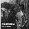 Black Grass [Unreleased]