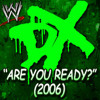 Cover Mp3 WWE: Are You Ready (2006) [D-Generation X]