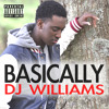 Basically - DJ Williams