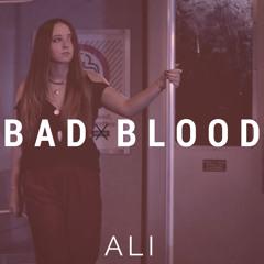 Bad Blood - Taylor Swift - Cover By Ali Brustofski