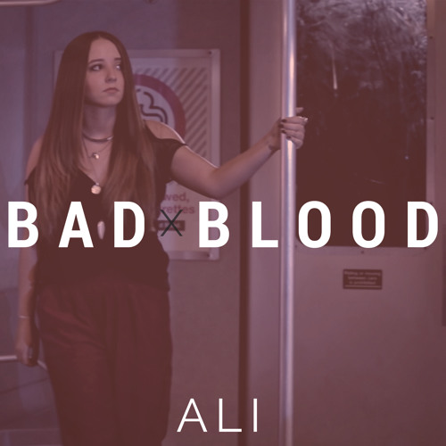 Bad Blood - Taylor Swift - Cover By Ali Brustofski