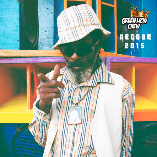 Green Lion Crew- Reggae 2015 Mixtape